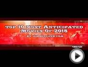 Top 10 Most anticipated upcoming new movies releases of 2015